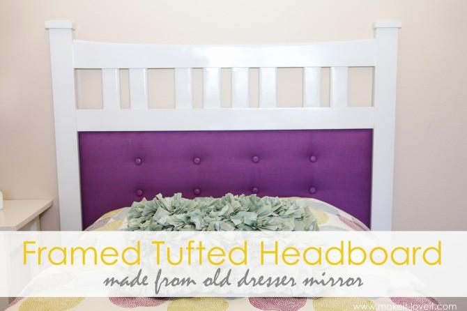 Framed tufted headboard (made from dresser mirror)