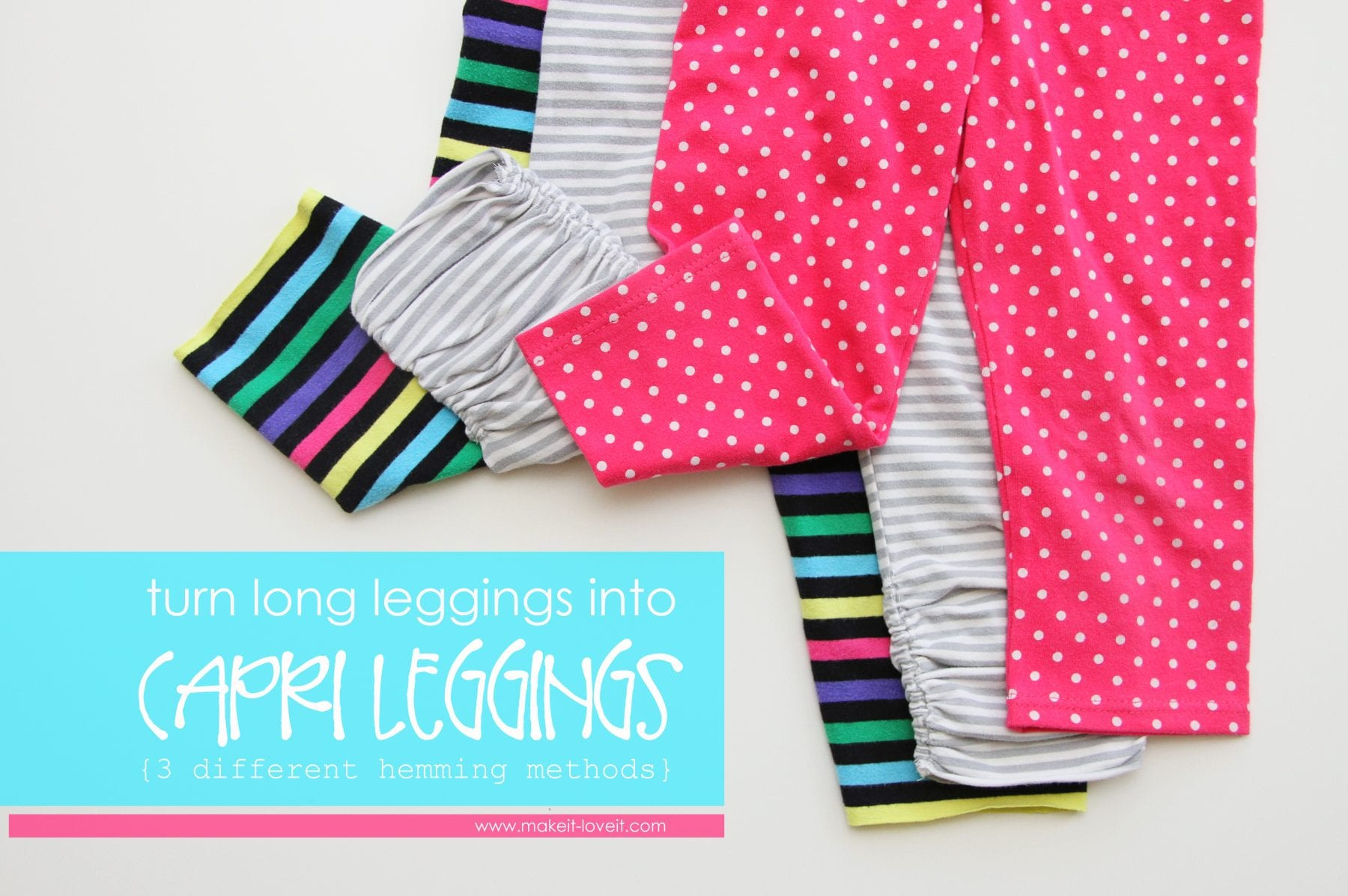 Turn leggings into capris {3 different methods}