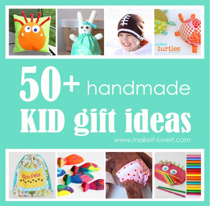 50+ great homemade kid gift ideas
