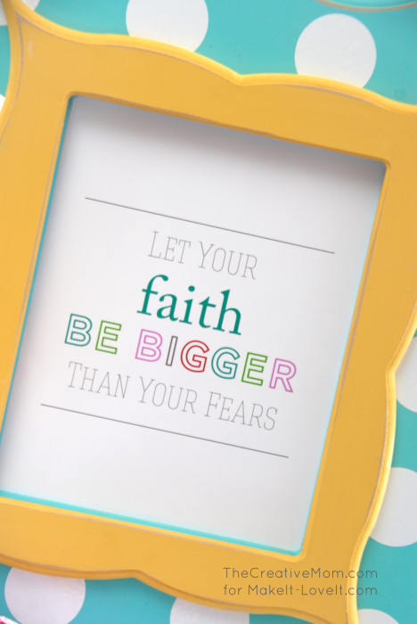 """""""Let Your Faith Be Bigger..."""" PRINTABLE --- Make It and Love It0"""