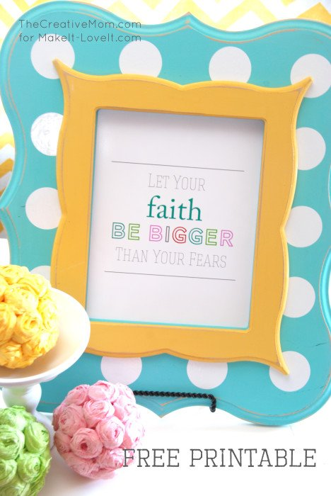 """""""let your faith be bigger…"""" printable"""