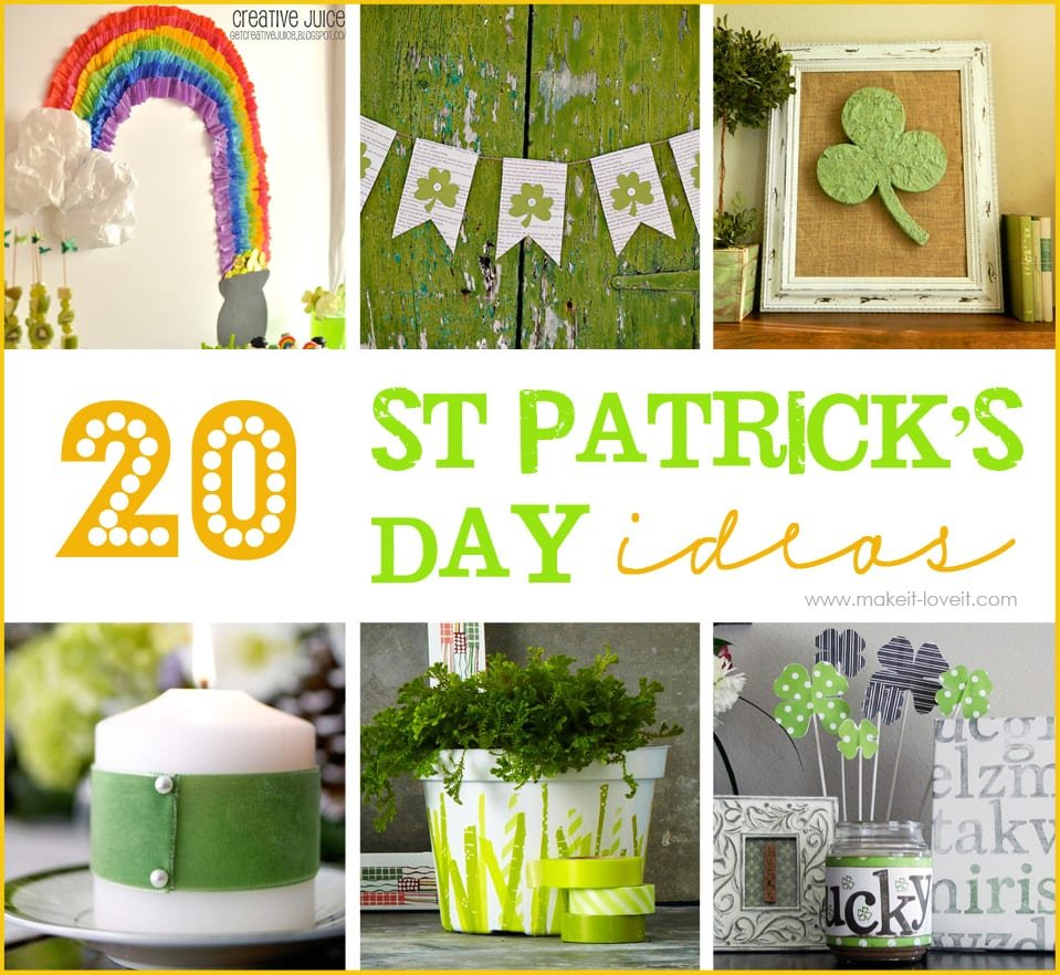 20 St Patrick's Day Ideas --- Make It and Love It