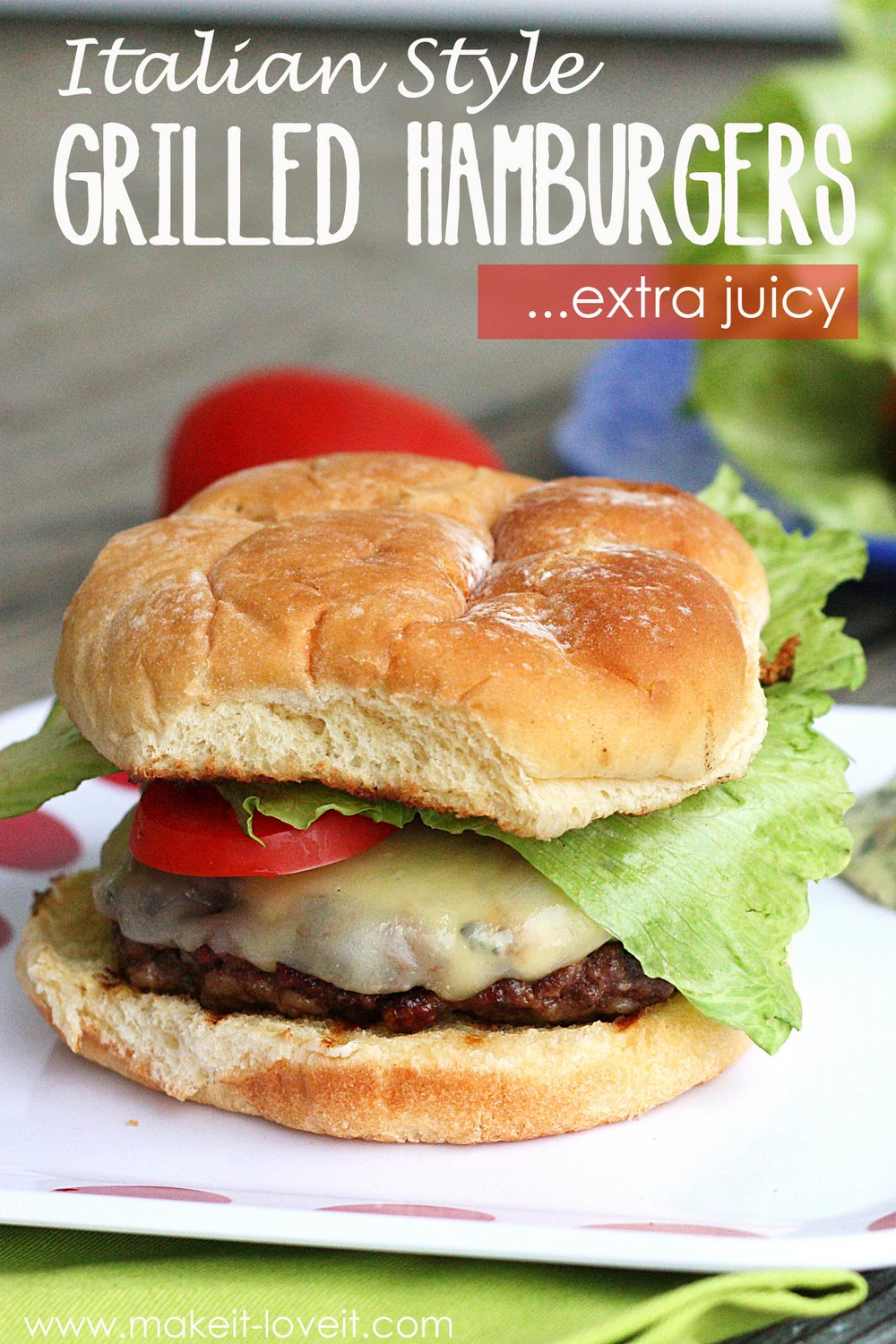 Italian Style GRILLED HAMBURGERS (…extra juicy)