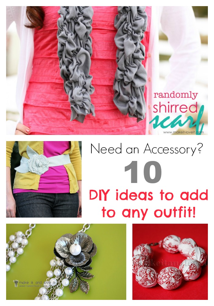 Need an accessory?  10 diy ideas to add to any outfit!
