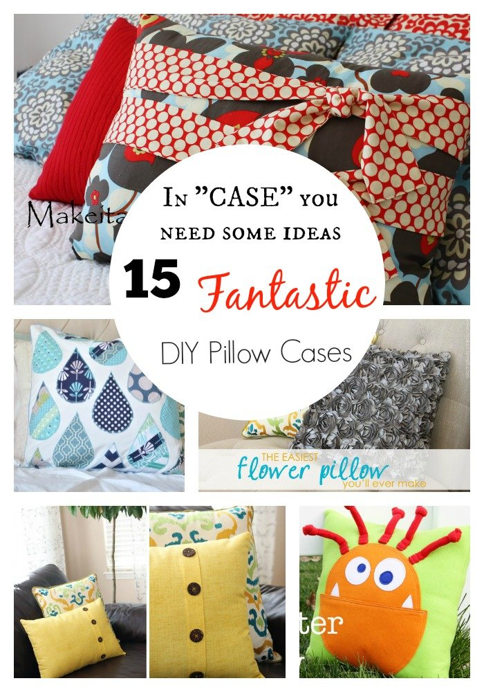 "In ""CASE"" You Need Some Ideas 40 Fantastic DIY Pillow Cases Make Magnificent How To Decorate A Pillow"
