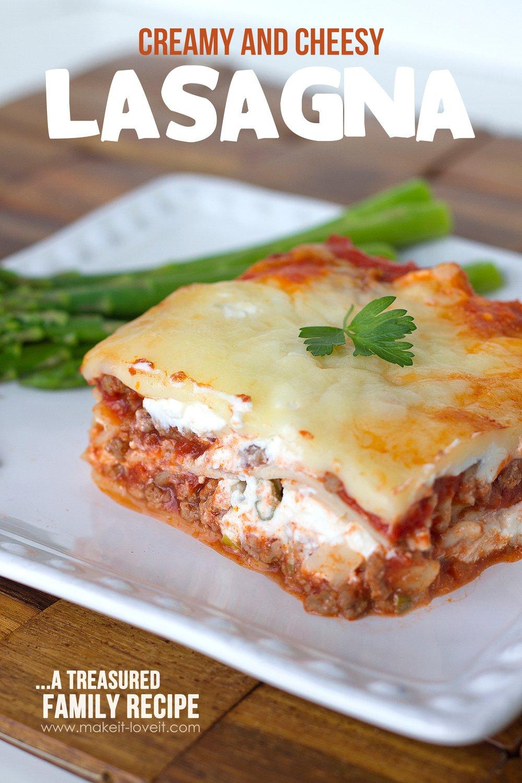 Creamy and Cheesy Lasagna...a treasured Family Recipe!
