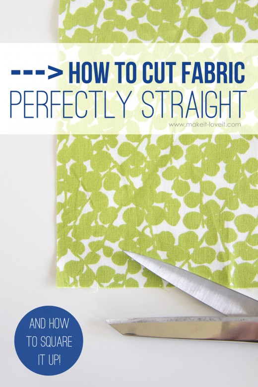 How to cut fabric perfectly straight…and square it up!
