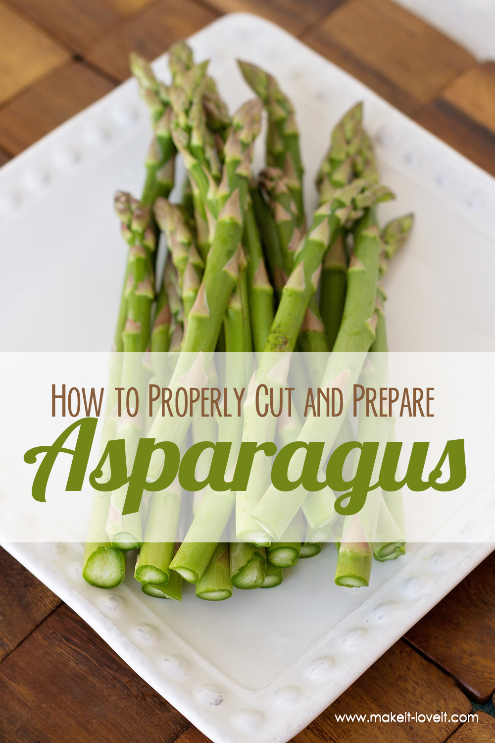 How to Properly Cut and Prepare Asparagus | via Make It and Love It