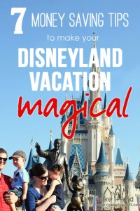 7 Money Savings Tips to make your Disneyland vacation more MAGICAL! | via Make It and Love It