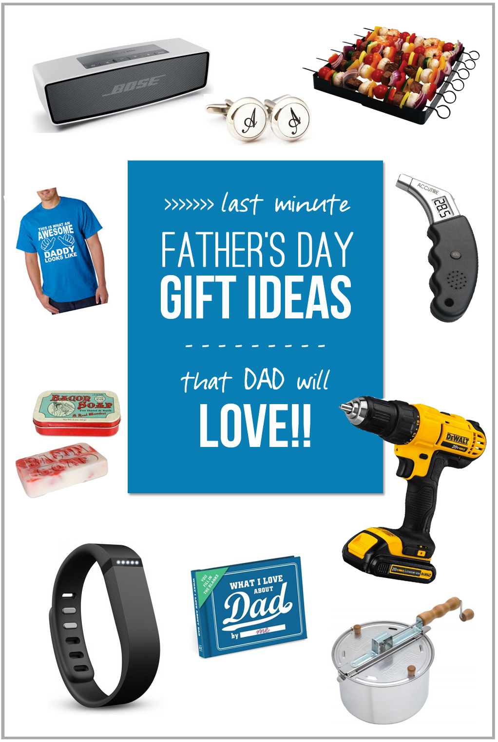 Last minute father's day gift ideas…that dad will love!