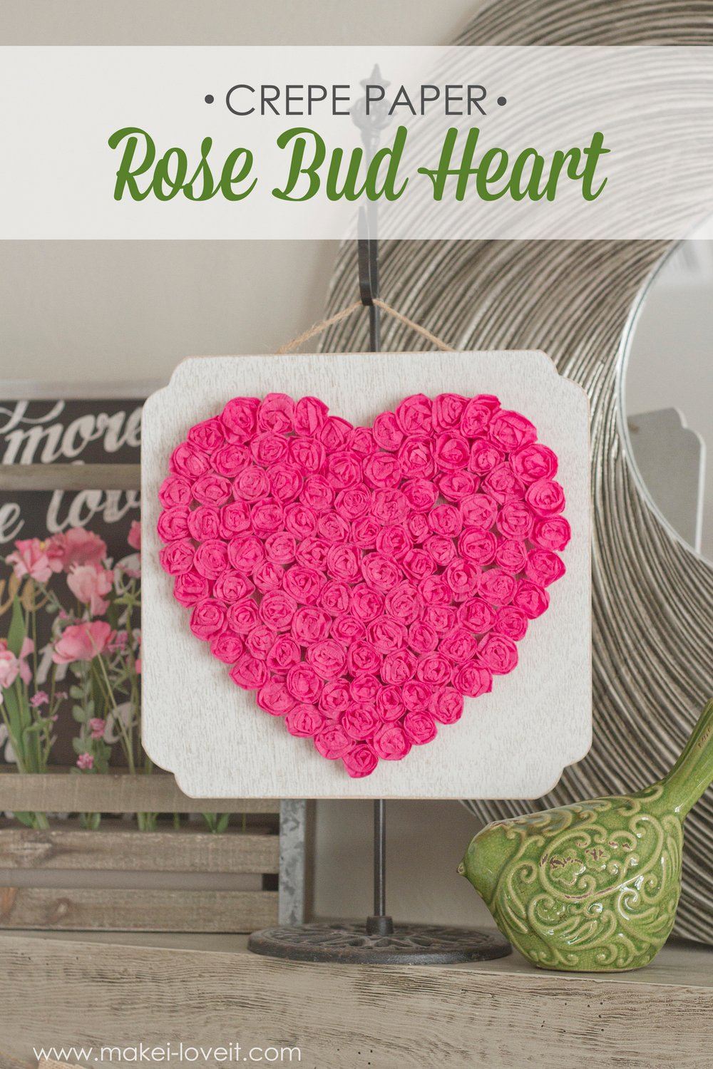 Diy Crepe Paper Rose Heartinexpensive Valentine Decor Or Any Time