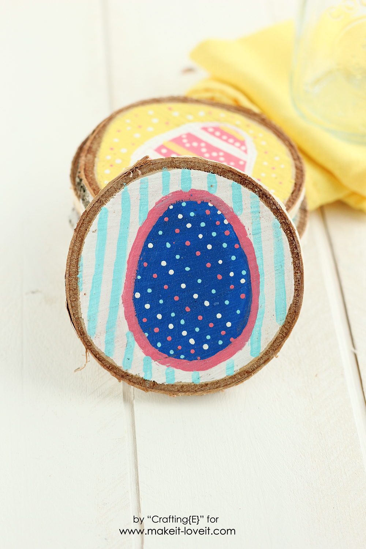 Wood Slice Easter Egg Coasters   via Make It and Love It