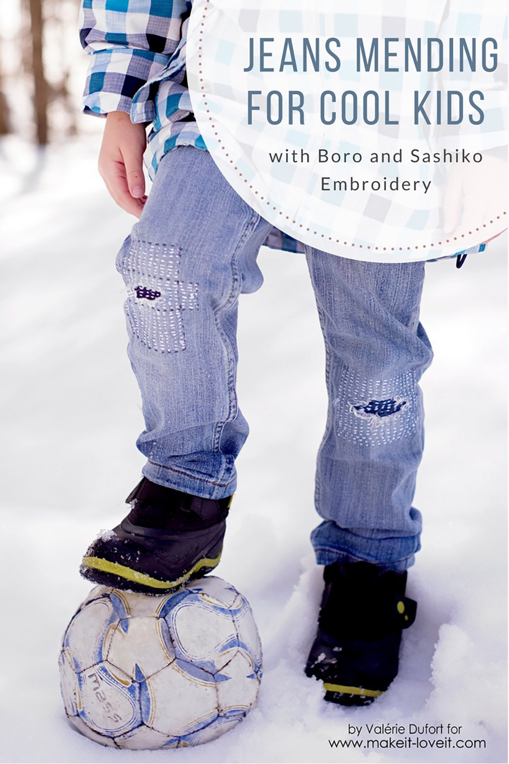 Mending Jeans For Cool Kids (…with Boro and Sashiko Embroidery)